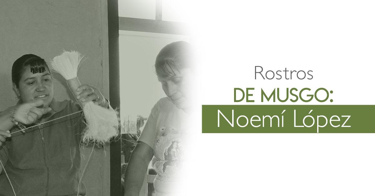Rostros de Musgo: Noemí López