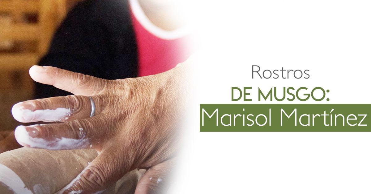 Rostros de Musgo: Marisol Martínez