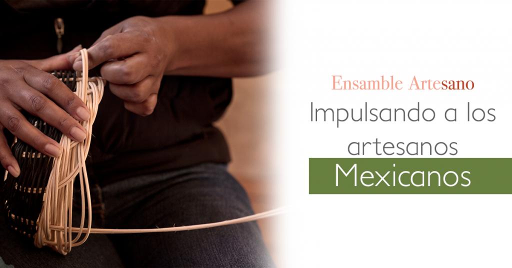 impulsando a los artesanos mexicanos