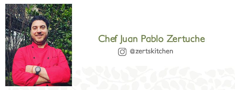 Colaboración del Chef Juan Pablo Zertuche